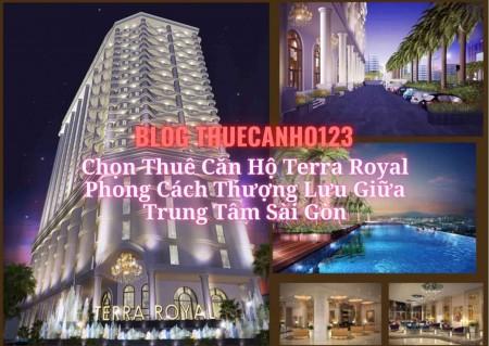 Chọn thuê căn hộ Terra Royal phong cách thượng lưu giữa trung tâm Sài Gòn