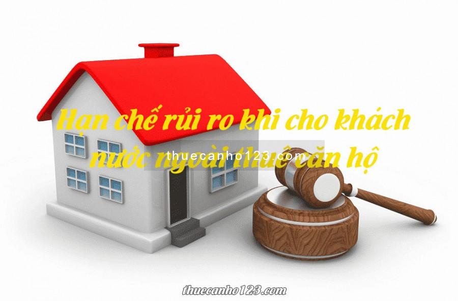 Hạn chế rủi ro khi cho khách nước ngoài thuê căn hộ